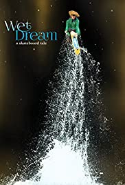 Wet Dream: a skateboard tale Poster