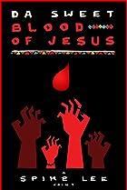 Image of Da Sweet Blood of Jesus