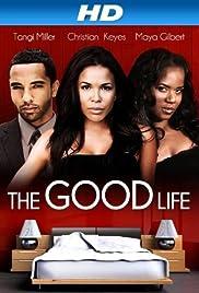 The Good Life(2012) Poster - Movie Forum, Cast, Reviews