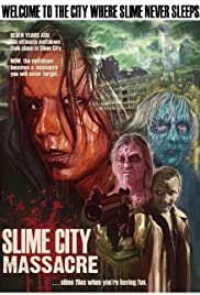 Slime City Massacre (2010) Poster - Movie Forum, Cast, Reviews