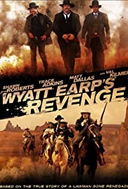 Wyatt Earp's Revenge (2012) Poster - Movie Forum, Cast, Reviews