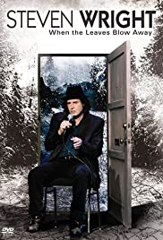 Steven Wright: When the Leaves Blow Away (2006) Poster - TV Show Forum, Cast, Reviews