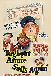 Tugboat Annie Sails Again(1940) Poster - Movie Forum, Cast, Reviews