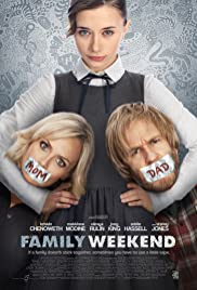 Family Weekend (2013) Poster - Movie Forum, Cast, Reviews