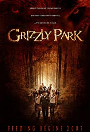 Grizzly Park (2008) Poster - Movie Forum, Cast, Reviews