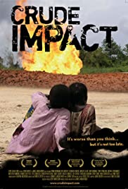 Crude Impact (2006) Poster - Movie Forum, Cast, Reviews