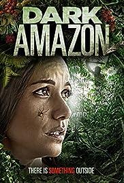 Dark Amazon(2014) Poster - Movie Forum, Cast, Reviews