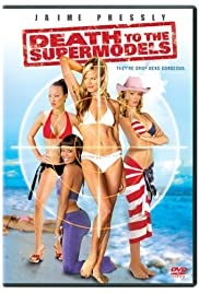 Death to the Supermodels (2005) Poster - Movie Forum, Cast, Reviews