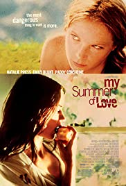 My Summer of Love (2004) Poster - Movie Forum, Cast, Reviews