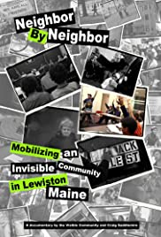 Neighbor by Neighbor: Mobilizing an Invisible Community in Lewiston, Maine Poster