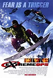 Extreme Ops (2002) Poster - Movie Forum, Cast, Reviews