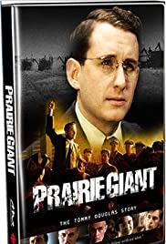 Prairie Giant: The Tommy Douglas Story Poster - TV Show Forum, Cast, Reviews