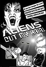 Aliens Cut My Hair