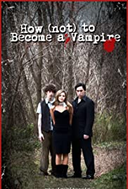 How (Not) to Become a Vampire Poster