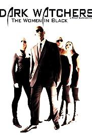 Dark Watchers: The Women in Black(2012) Poster - Movie Forum, Cast, Reviews