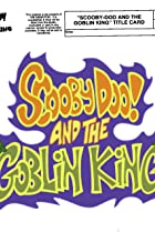 Image of Scooby-Doo and the Goblin King