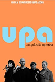 UPA! Una película argentina (2007) Poster - Movie Forum, Cast, Reviews
