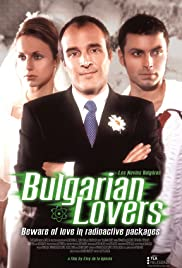 Bulgarian Lovers (2003) Poster - Movie Forum, Cast, Reviews