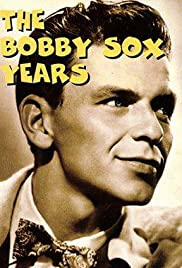 Frank Sinatra: The Bobby Sox Years Poster