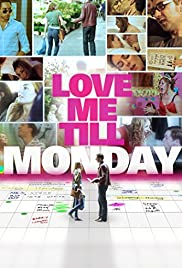 Love Me Till Monday (2013) Poster - Movie Forum, Cast, Reviews