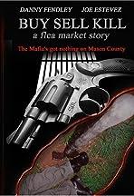 Buy Sell Kill: A Flea Market Story