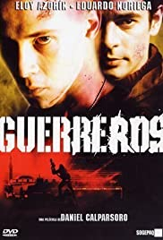 Guerreros (2002) Poster - Movie Forum, Cast, Reviews