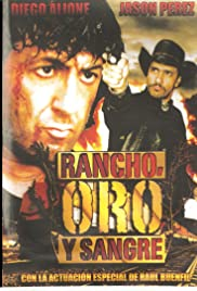 Rancho, Oro y Sangre (2009) - Action, Adventure, Thriller.