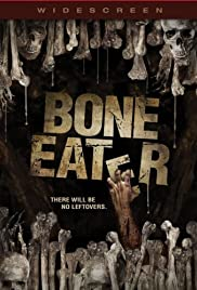 Bone Eater (2007) Poster - Movie Forum, Cast, Reviews