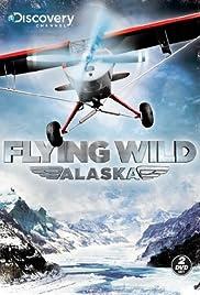 Flying Wild Alaska Poster - TV Show Forum, Cast, Reviews