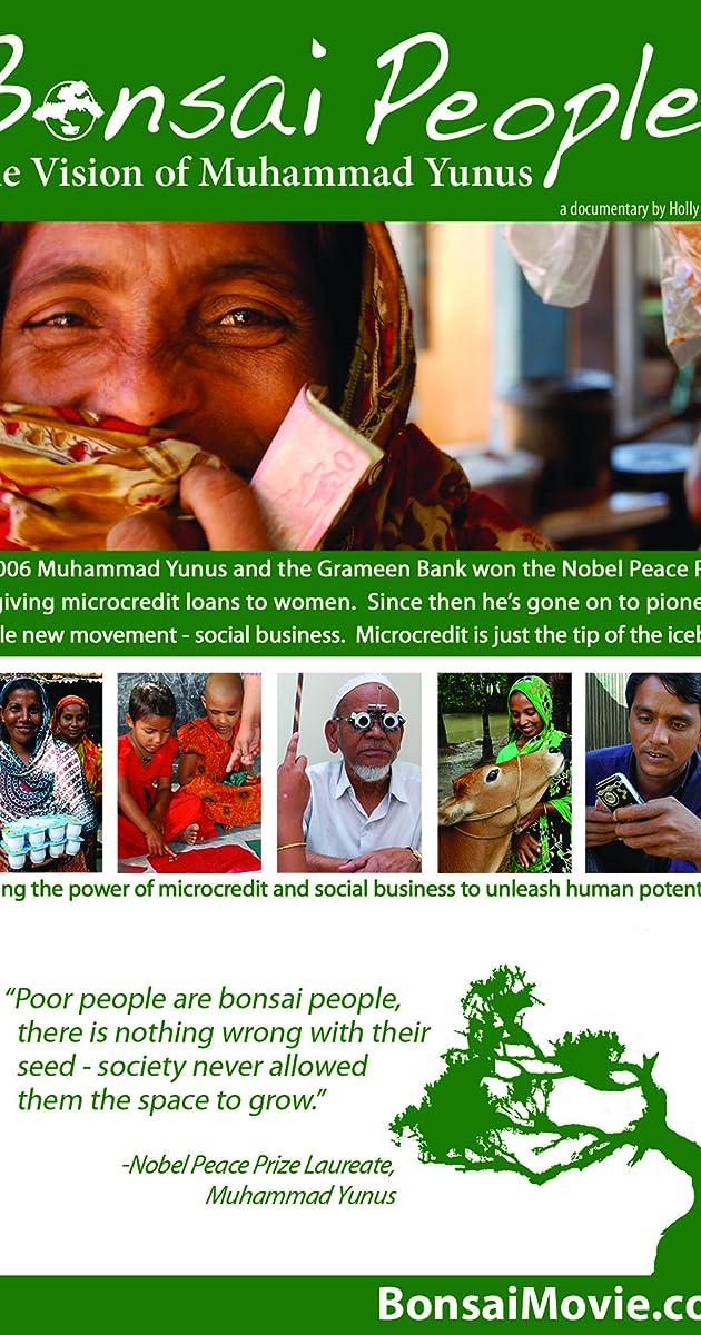 bonsai people the vision of muhammad yunus 2011 imdb