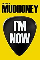 Image of I'm Now: The Story of Mudhoney
