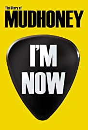 I'm Now: The Story of Mudhoney Poster