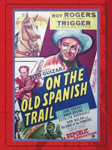 image On the Old Spanish Trail Watch Full Movie Free Online
