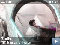 ... trailer Magical Universe -- Filmed over 10 years, Magical Universe is an inspiring portrait of