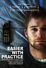 Easier with Practice (2009) Poster - Movie Forum, Cast, Reviews
