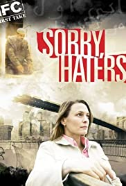 Sorry, Haters (2005) Poster - Movie Forum, Cast, Reviews
