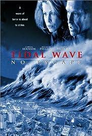 Tidal Wave: No Escape(1997) Poster - Movie Forum, Cast, Reviews