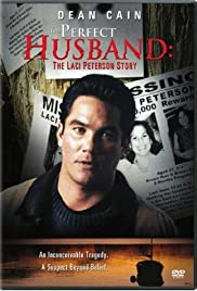 The Perfect Husband: The Laci Peterson Story(2004) Poster - Movie Forum, Cast, Reviews