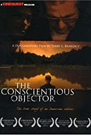 The Conscientious Objector (2004) Poster - Movie Forum, Cast, Reviews