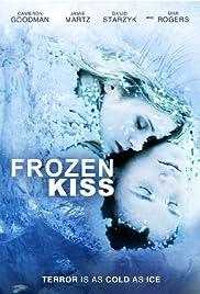 Frozen Kiss(2009) Poster - Movie Forum, Cast, Reviews