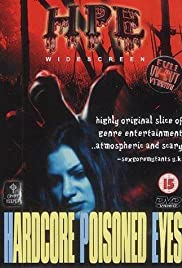 Hardcore Poisoned Eyes (2000) Poster - Movie Forum, Cast, Reviews