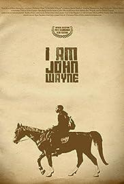 I Am John Wayne Poster