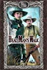 """""""Dead Man's Walk"""""""