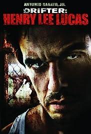 Drifter: Henry Lee Lucas(2009) Poster - Movie Forum, Cast, Reviews