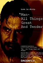 Man: All Things Great and Tender