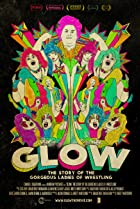 Image of GLOW: The Story of the Gorgeous Ladies of Wrestling
