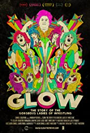 GLOW: The Story of the Gorgeous Ladies of Wrestling (2012) Poster - Movie Forum, Cast, Reviews