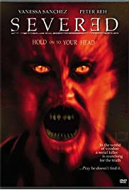 Severed (2002) Poster - Movie Forum, Cast, Reviews