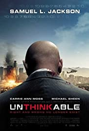 Unthinkable (2010) Poster - Movie Forum, Cast, Reviews