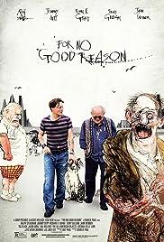 For No Good Reason(2012) Poster - Movie Forum, Cast, Reviews